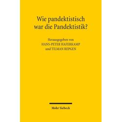 Wie pandektistisch war die Pandektistik? als Buch von