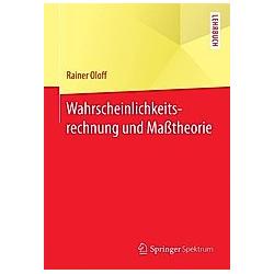 Wahrscheinlichkeitsrechnung und Maßtheorie. Rainer Oloff  - Buch