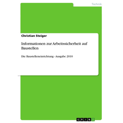 Informationen zur Arbeitssicherheit auf Baustellen als Buch von Christian Steiger