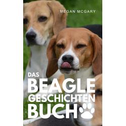 Das Beagle-Geschichten-Buch als Buch von Megan McGary