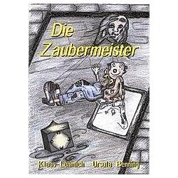Die Zaubermeister. Klaus Lehmich  - Buch