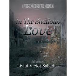 In the Shadows of Love als Taschenbuch von Liviut Victor Sabadus