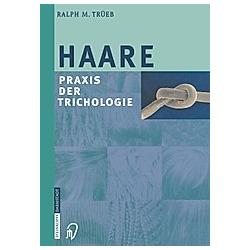 Haare. Ralph M. Trüeb  - Buch