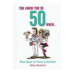 You Know You're 50 When .... Mike Haskins  - Buch