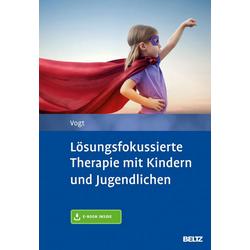 Lösungsfokussierte Therapie mit Kindern und Jugendlichen: Buch von Manfred Vogt