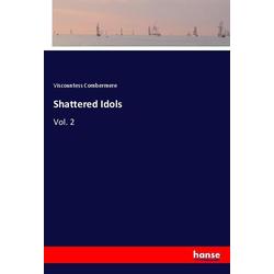 Shattered Idols als Buch von Viscountess Combermere