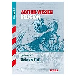 Christliche Ethik. Claudia Leuser  - Buch