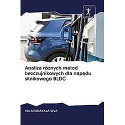 Analiza róznych metod bezczujnikowych dla napedu silnikowego BLDC. Vulavakayala Siva  - Buch