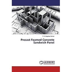 Precast Foamed Concrete Sandwich Panel. Y. H. Mugahed Amran  - Buch