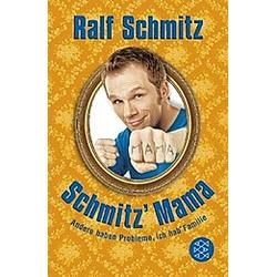 Schmitz' Mama. Ralf Schmitz  - Buch