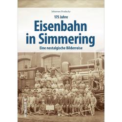 175 Jahre Eisenbahn in Simmering: Buch von Johannes Hradecky