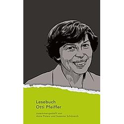 Lesebuch Otti Pfeiffer. Otti Pfeiffer  - Buch
