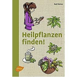 HEILPFLANZEN FINDEN!. Rudi Beiser  - Buch