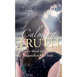 Calming Truth als Buch von Karen Ekedahl