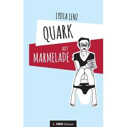 Quark mit Marmelade: eBook von Lydia Lenz