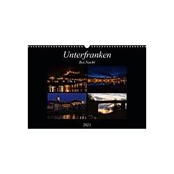 Unterfranken bei Nacht (Wandkalender 2021 DIN A3 quer) - Kalender