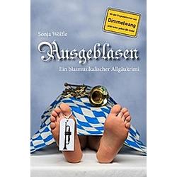 Ausgeblasen. Sonja Wölfle  - Buch