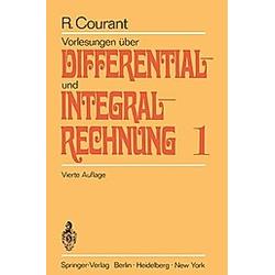 Vorlesungen über Differentialrechnung und Integralrechnung  2 Bde.: Bd.1 Vorlesungen über Differential- und Integralrechnung. Richard Courant  - Buch