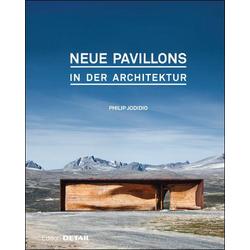 Neue Pavillons in der Architektur als Buch von Philip Jodidio