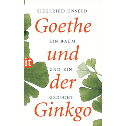 Goethe und der Ginkgo: Taschenbuch von Siegfried Unseld