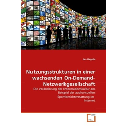 Nutzungsstrukturen in einer wachsenden On-Demand-Netzwerkgesellschaft als Buch von Jan Happle