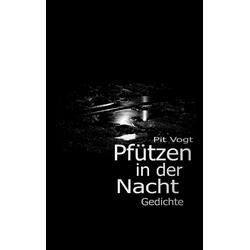 Pfützen in der Nacht als Buch von Pit Vogt