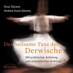 Der heilsame Tanz der Derwische als Hörbuch Download von Oruç Güvenç/ Andrea Azize Güvenç