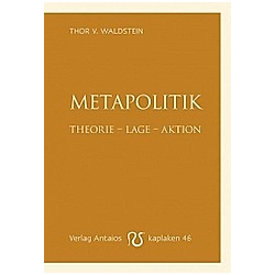 Metapolitik. Thor von Waldstein  - Buch