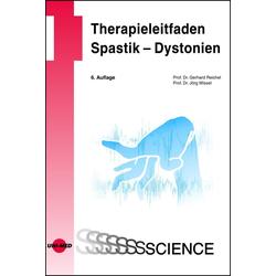 Therapieleitfaden Spastik - Dystonien: eBook von Gerhard Reichel/ Jörg Wissel