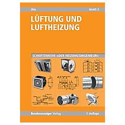 Lüftung und Luftheizung. Claus Ihle  - Buch