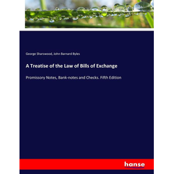 A Treatise of the Law of Bills of Exchange als Buch von George Sharswood/ John Barnard Byles