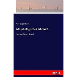 Morphologisches Jahrbuch. Carl Gegenbaur  - Buch