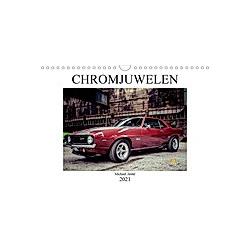 Chromjuwelen von Michael Jaster (Wandkalender 2021 DIN A4 quer) - Kalender