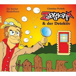ZaPPaloTT und der Detektiv als Hörbuch CD von Perleth Christian/ Christian Perleth
