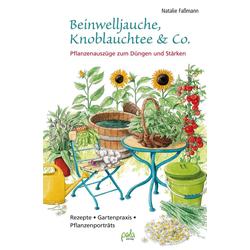 Beinwelljauche Knoblauchtee & Co.: eBook von Natalie Faßmann