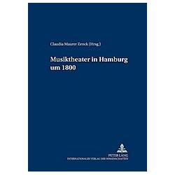 Musiktheater in Hamburg um 1800 - Buch