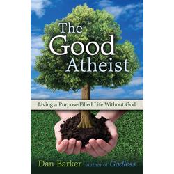 The Good Atheist: eBook von Dan Barker
