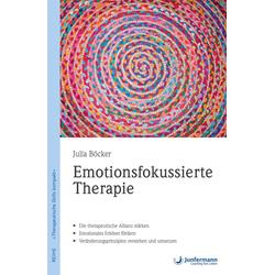 Emotionsfokussierte Therapie: eBook von Julia Böcker