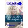 Netball Coaching Manual 1 - Your Guide to Coaching Juniors (Netskills Netball Coaching Manuals #1) als eBook Download von Gillian Lee