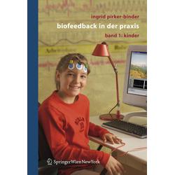 Biofeedback in der Praxis 1 als Buch von Ingrid Pirker-Binder