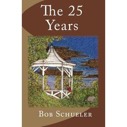 The 25 Years als Taschenbuch von Bob Schueler