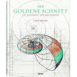 Der Goldene Schnitt als Buch von Gary B. Meisner