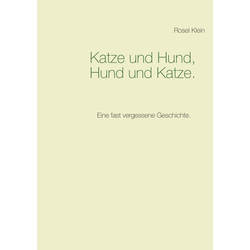 Katze und Hund Hund und Katze. als Buch von Rosel Klein