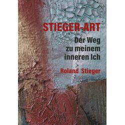 Stieger-Art als Buch von Roland Stieger