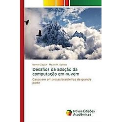 Desafios da adoção da computação em nuvem. Nemer Zaguir  Mauro M. Spinola  - Buch