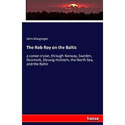 The Rob Roy on the Baltic. John Macgregor  - Buch