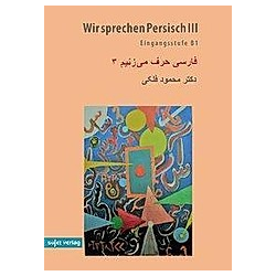Wir sprechen Persisch: .3 Eingangsstufe B1. Mahmood Falaki  - Buch