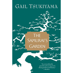 The Samurai's Garden: eBook von Gail Tsukiyama