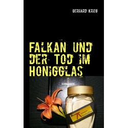 Falkan und der Tod im Honigglas als Buch von Gerhard Krieg
