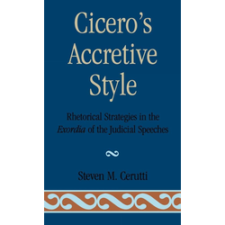 Cicero's Accretive Style als Buch von Steven M Cerutti
